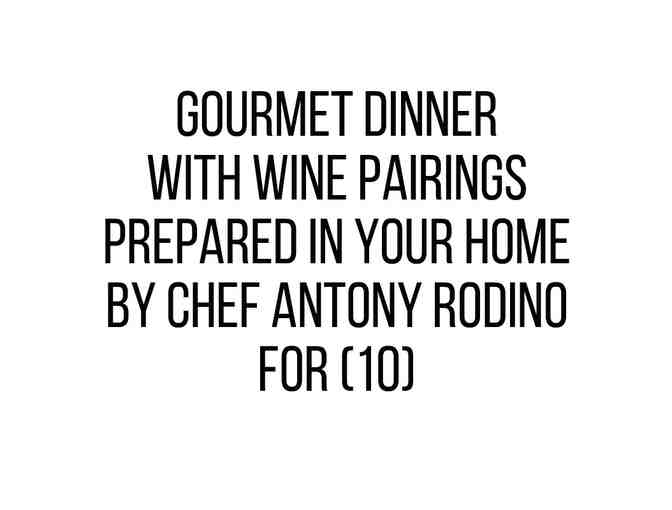 Gourmet Dinner with Wine Pairings Prepared in your Home by Chef Antony Rodino for (10) - Photo 1