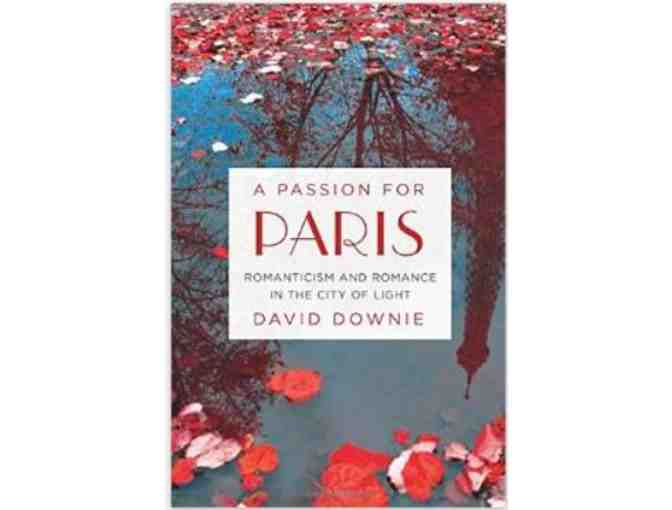 A Passion for Paris & Paris to the Pyrenees, by David Downie