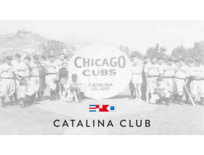 Cubs Catalina club Two tickets July 20 vs. Padres at 1:20pm
