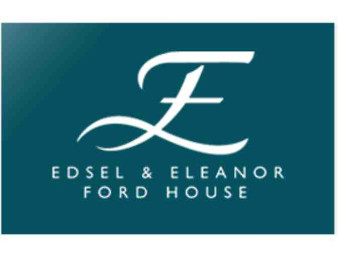 Edsel and Eleanor Ford House Tour for Six