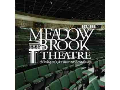 Two (2) Tickets to Meadow Brook Theatre