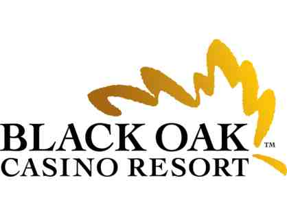 Black Oak Casino Resort Stay and Play!
