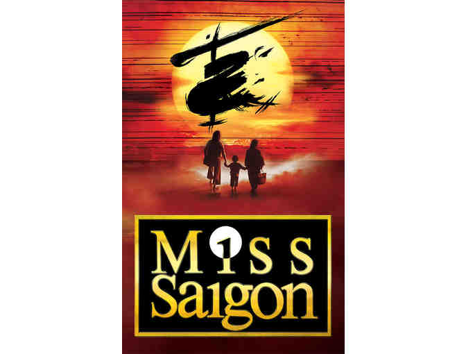 Broadway in Boston - 4 Tickets to OPENING NIGHT of Miss Saigon at Boston Opera House