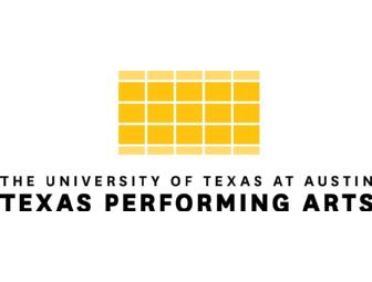 Texas Performing Arts: 2 tickets