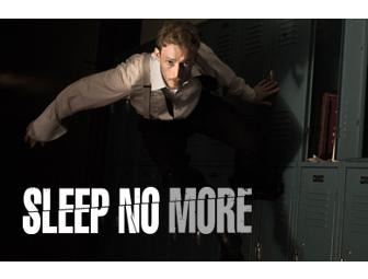 Sleep No More Tickets for Two