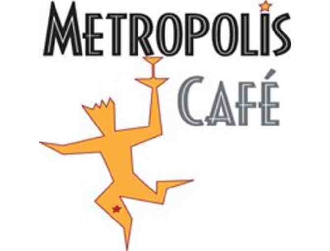 DINNER FOR TWO AT METROPOLIS CAFE!