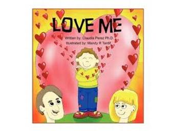 'Love Me' - a Children's Book written by Claudia Perez, Illustrated by Mandy Tardif