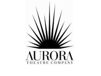 Aurora Theater Company - Two tickets
