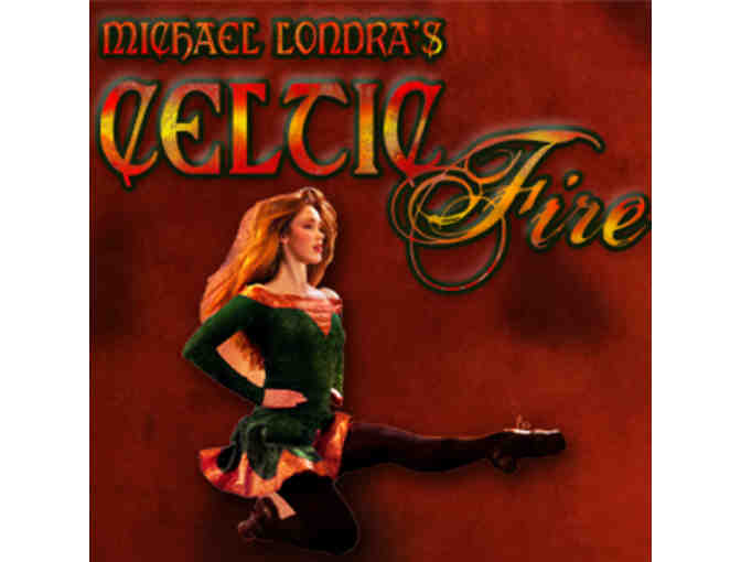 Michael Londra's Celtic Fire:  (2) tickets to the show on Sat., March 15, 2014 @ 8:00 pm!
