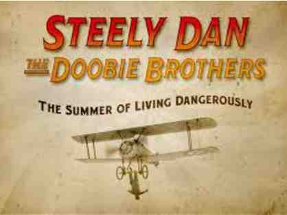 2 Tix--Steely Dan and The Doobie Bros. 5/30/18 at the Forum--VIP Package!