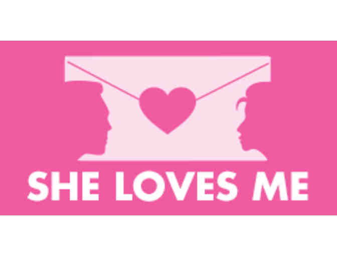 She Loves Me opening night tix & party passes