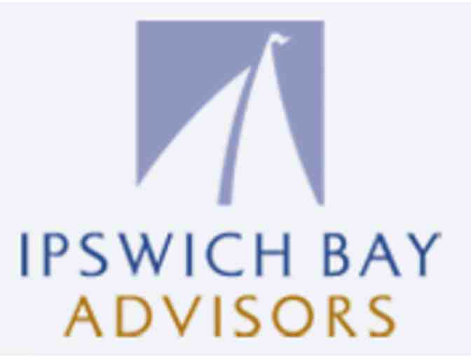 Ipswich Bay Advisors Comprehensive Financial Plan - Value $1200