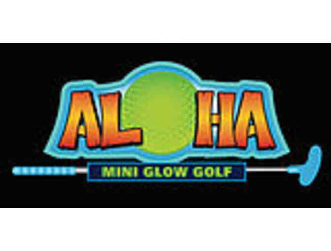 Aloha Mini Glow Golf - 10 admissions - value $80