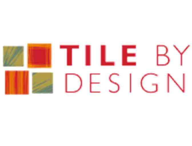 $250 GIFT CERTIFICATE TO TILE BY DESIGN