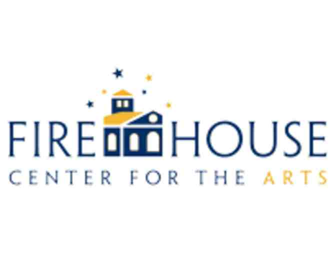 Firehouse center for the arts - 2 tickets to a main stage production - Value $56