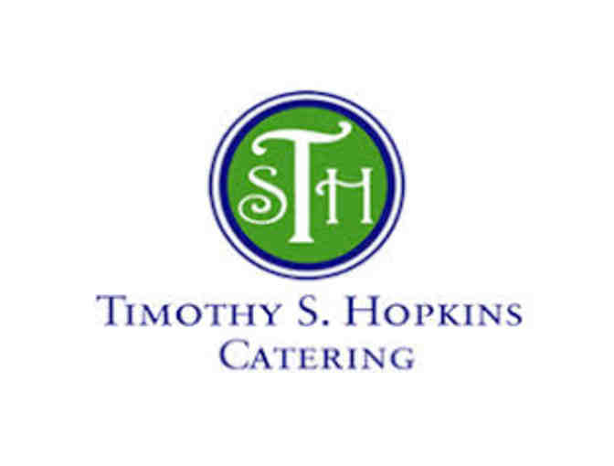 Timothy Hopkins Catering - Value $450