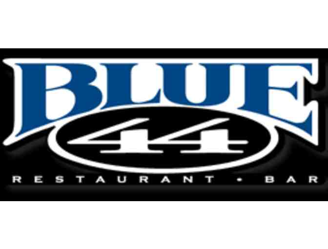 $25 Gift Certificate to Blue 44 Restaurant & Bar