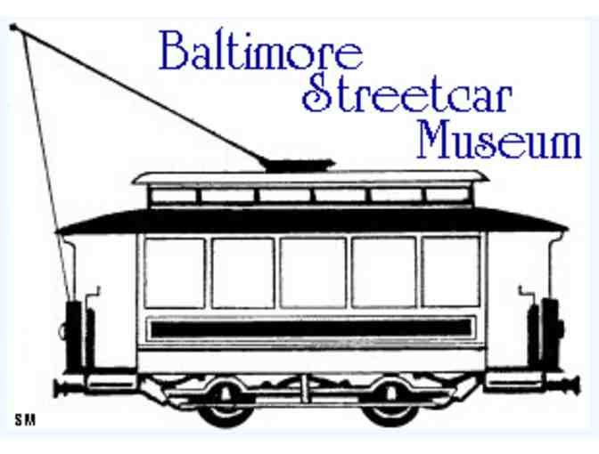 Admission to the Baltimore Streetcar Museum (Baltimore MD)