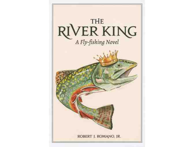 A copy of The River King & an afternoon fishing in ME with the author Bob Romano