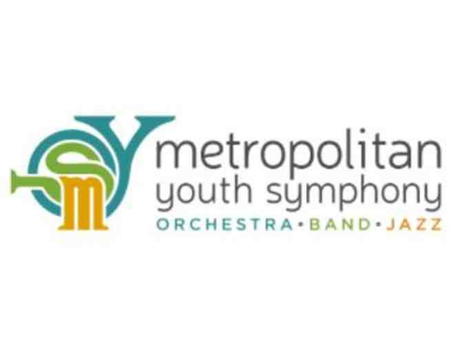 2 Tickets to the Metropolitan Youth Symphony Spring Concert - June 3, 2018