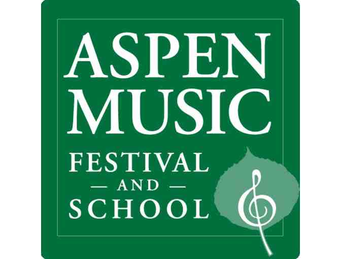 Aspen Music Festival & School - 2 Performance Tickets