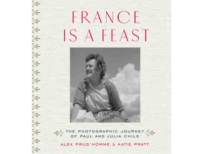 'France is a Feast' Book & Lunch with Author Alex Prud'homme - Julia Child's great nephew