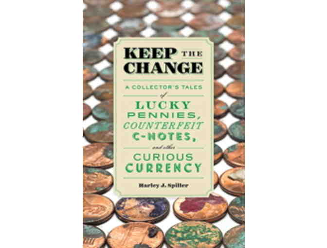 Inscribed 'KEEP THE CHANGE: A Collectors Tales of Lucky Pennies...'