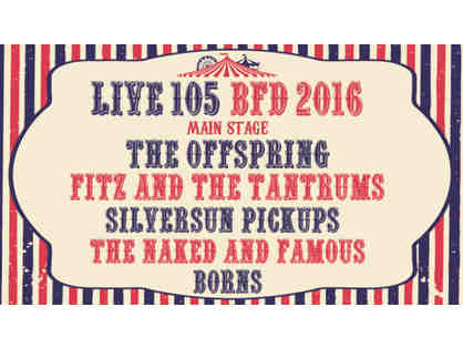 4 VIP TICKETS TO LIVE 105 BFD 2017- JUNE 10!