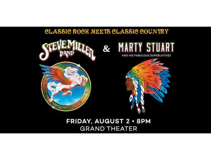 2 tickets to Steve Miller Band & Marty Stuart & His Fabulous Superlatives
