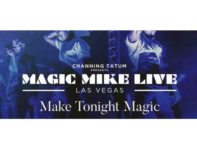 Magic Mike Live Show in Vegas - Two Tickets - Photo 1