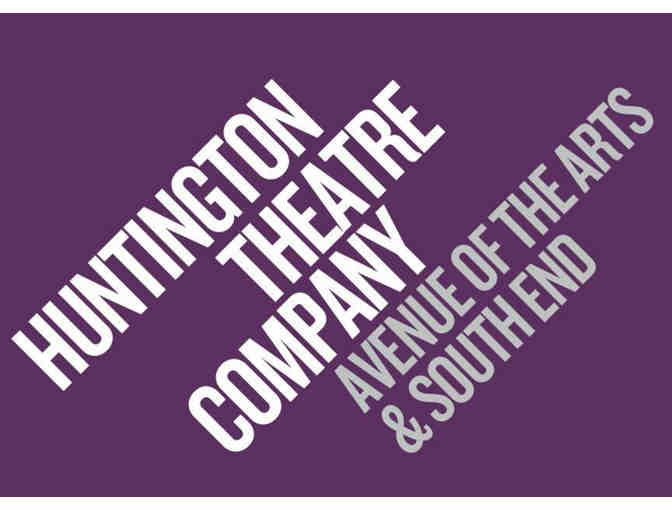 Two tickets for the Huntington Theatre Company in Boston