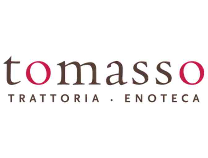 $25 gift certificate for Tomasso's Restaurant  Trattoria & Emoteca - Photo 1
