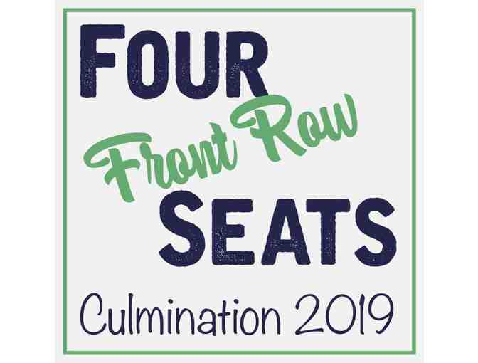 Culmination 2019 - Four (4) Reserved Seats In Front Row