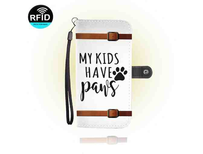 """My Kids Have Paws"" RFID Wallet Phone Case for iPhone 6s Plus - Photo 1"