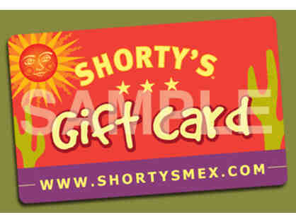 $25 gift card to Shorty's Mexican Roadhouse
