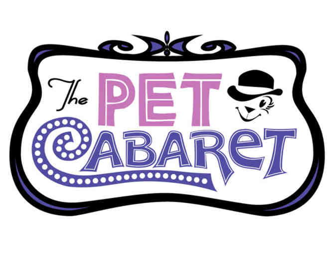 The Pet Cabaret - $50 + grooming