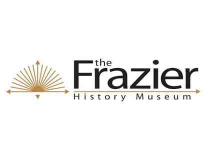 Frazier History Museum for Four