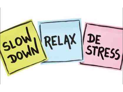 Slow Down, Relax, De-stress