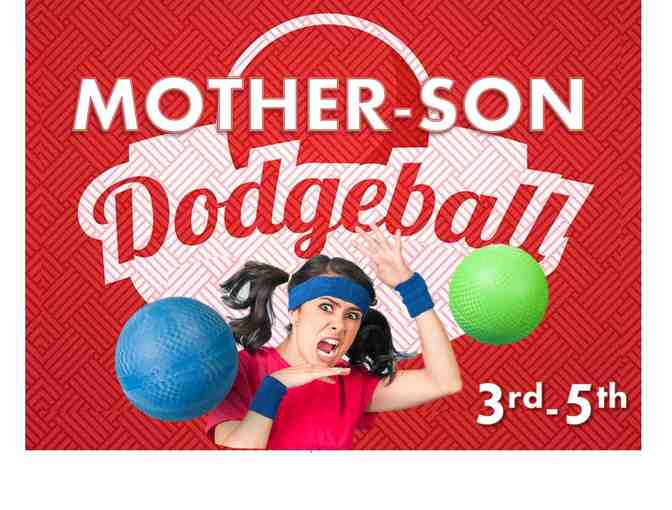 6th Annual Mother-Son Dodgeball : (3rd - 5th Grade)