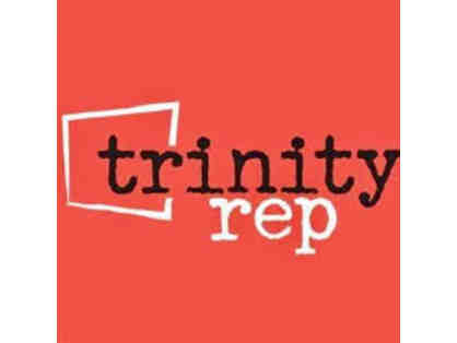 Trinity Rep - Two Tickets