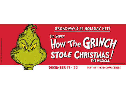 Dr. Seuss' How the Grinch Stole Christmas at PPAC - 2 Tickets