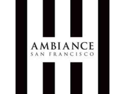 Ambiance San Francisco - $25 Gift Certificate + Private Shopping Party for You and Friends