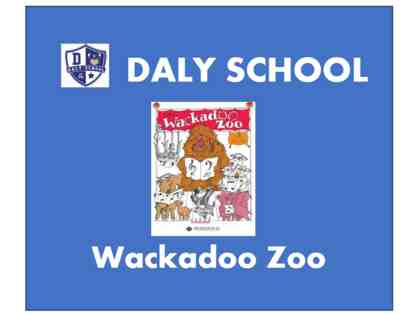 DALY 1st Grade Wackadoo Zoo show - two front row tickets