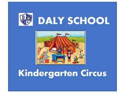 DALY Kindergarten Circus show - two front row tickets