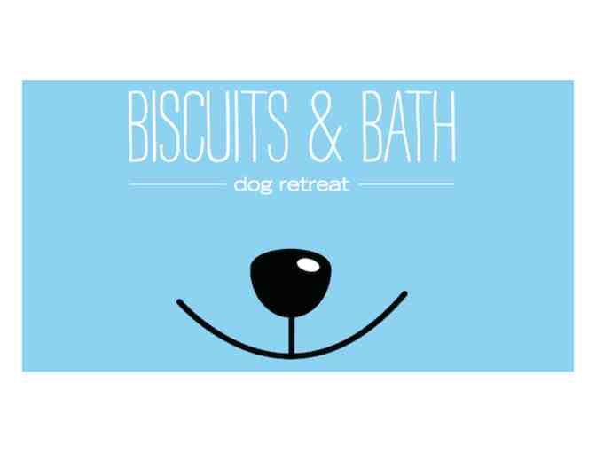 Biscuits & Bath-1 complimentary day of daycare, 1 bath,  & 1 complimentary gold membership