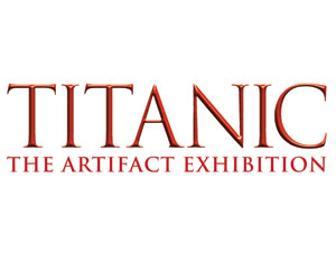 2 TITANIC EXHIBITION Tickets - Any City, Any Show!!!