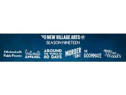 Award Winning New Village Arts - 2 theater tickets