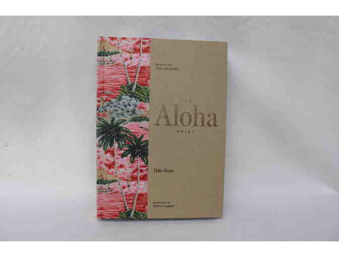 'The Aloha Shirt: Spirit of the Islands' by Dale Hope, Hard-Cover, Signed Copy