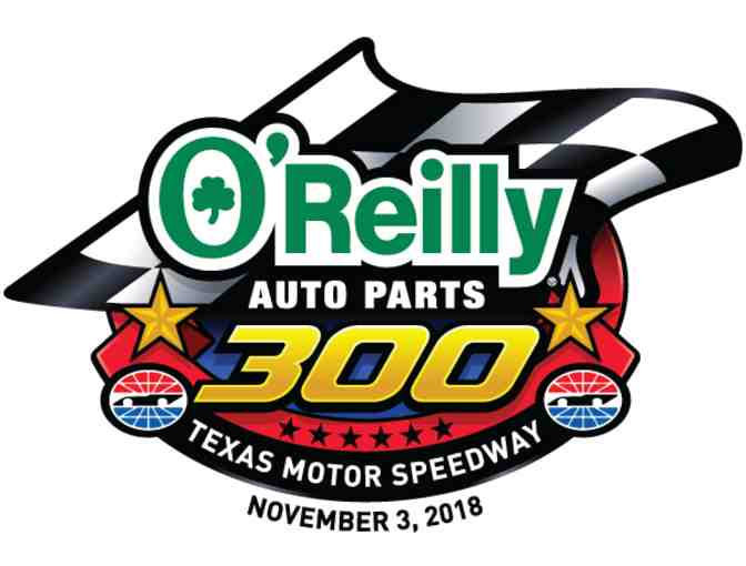 Texas Motor Speedway - Four (4) Tickets - O'Reilly Auto Parts 300