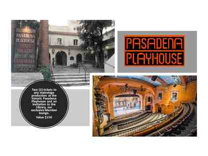 2 Tickets to Pasadena Playhouse